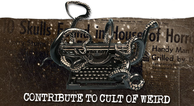 Fortean writers wanted to contribute to Cult of Weird