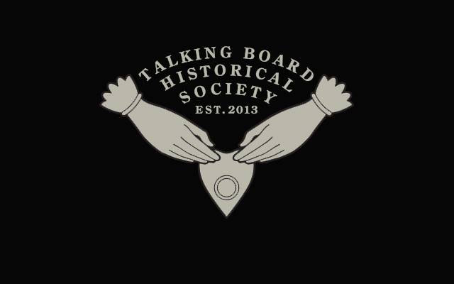 The Talking Board Historical Society