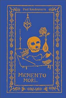 Memento Mori book by Dr. Paul Koudounaris