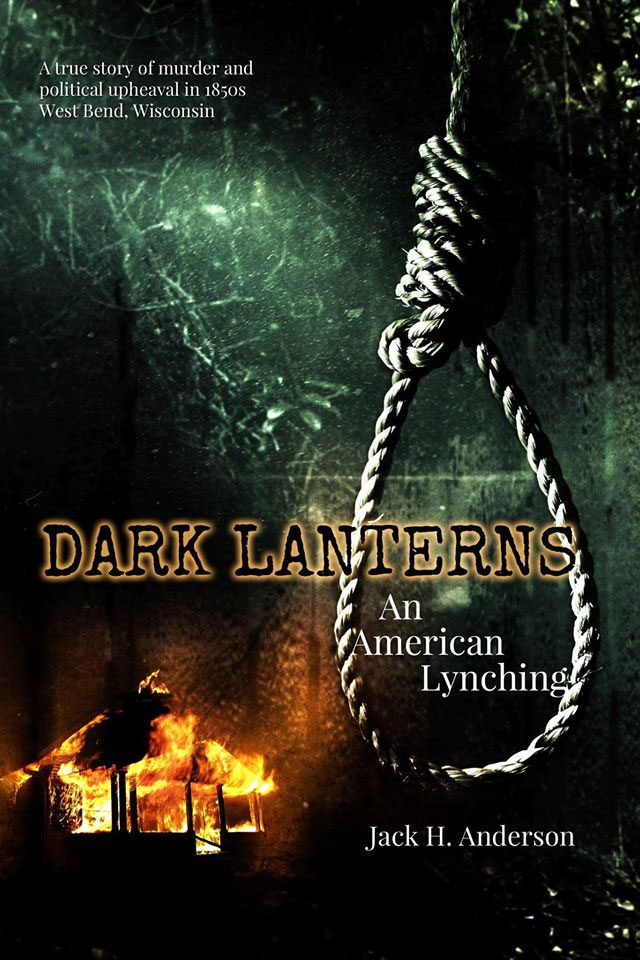 Dark Lanterns: An American Lynching by Jack H. Anderson
