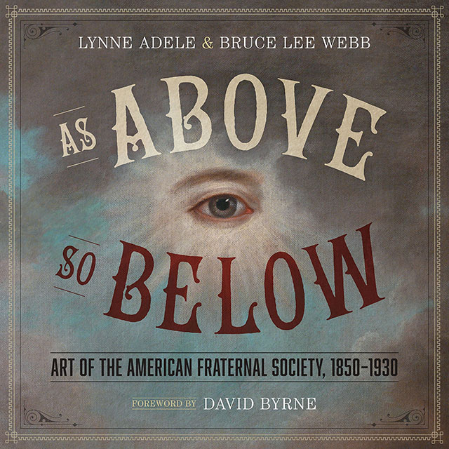 As Above, So Below: Art of the American Fraternal Society