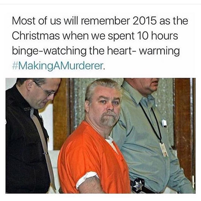 Binge-watching Making a Murderer for Christmas