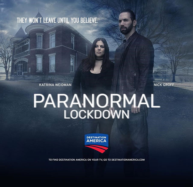 Nick Groff and Katrina Weidman on the new Destination America series Paranormal Lockdown
