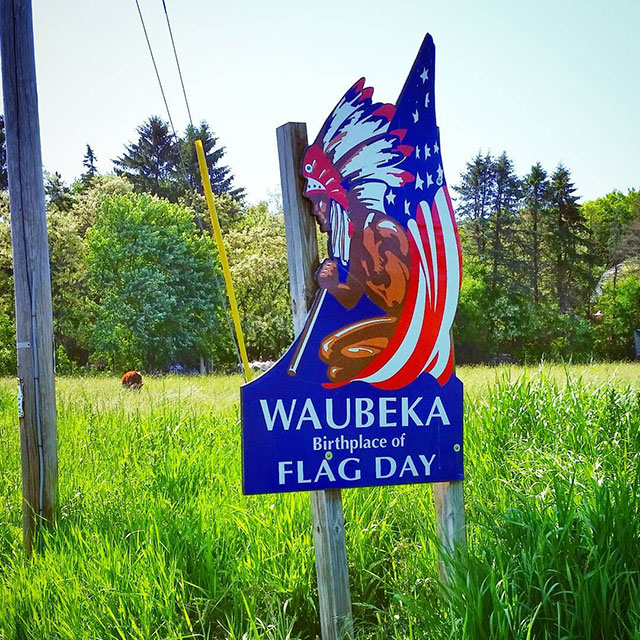 Waubeka, Wisconsin, the birthplace of Flag Day
