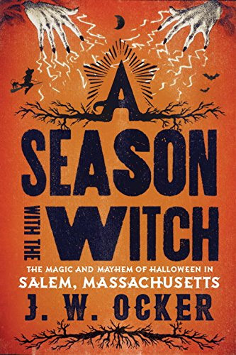 Halloween in Salem, MA is the focus of A Season with the Witch by J.W. Ocker