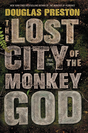 The Lost City of the Monkey God by Douglas Preston