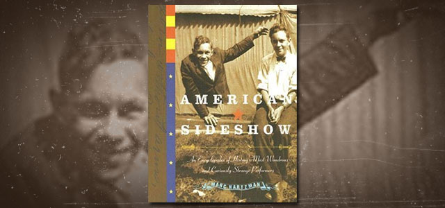 American Sideshow: An Encyclopedia of History's Most Wondrous and Curiously Strange Performers