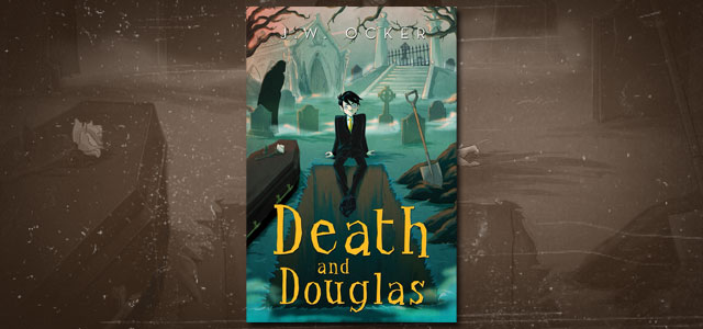 Death and Douglas by J.W. Ocker