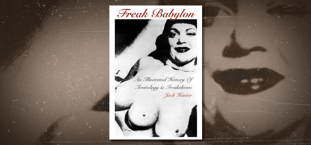 Freak Babylon: An Illustrated History of Teratology and Freakshows