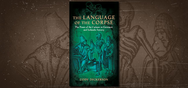The Language of the Corpse: The Power of the Cadaver in Germanic and Icelandic Sorcery