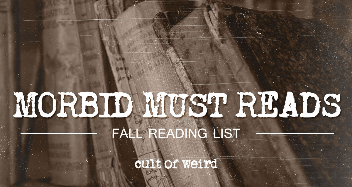 Cult of Weird Fall Reading List