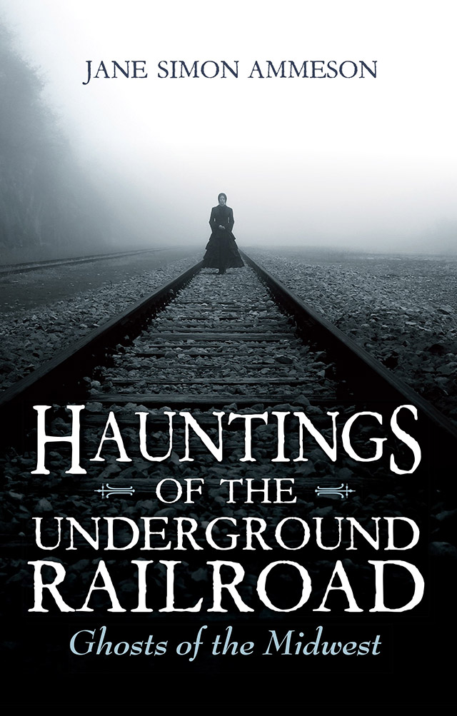 Hauntings of the Underground Railroad