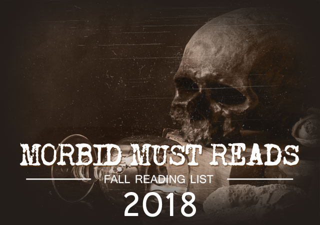 Morbid Must-Reads: The 2018 Cult of Weird fall reading list