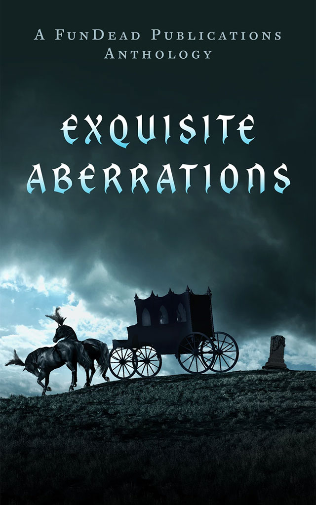 Exquisite Abberations gothic horror anthology from Fundead Publications