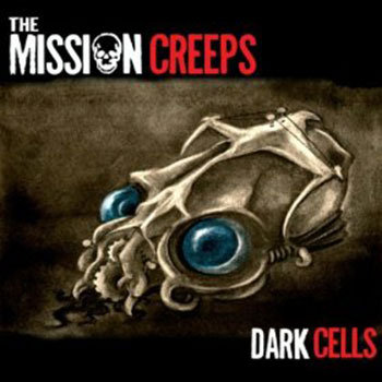 The Mission Creeps - Dark Cells