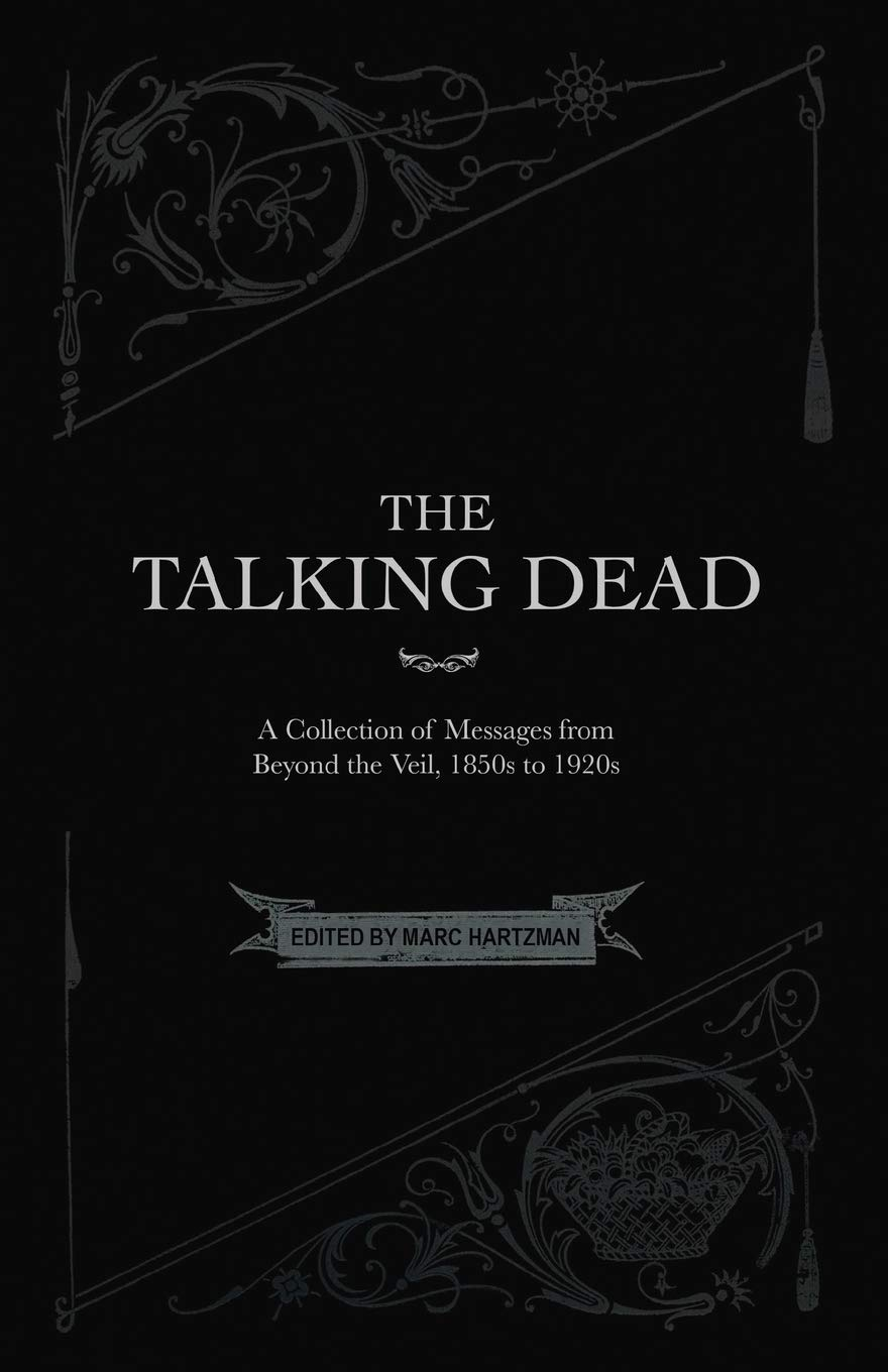 The Talking Dead: A Collection of Messages from Beyond the Veil, 1850s to 1920s