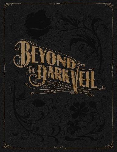 Beyond the Dark Veil book of postmortem photography