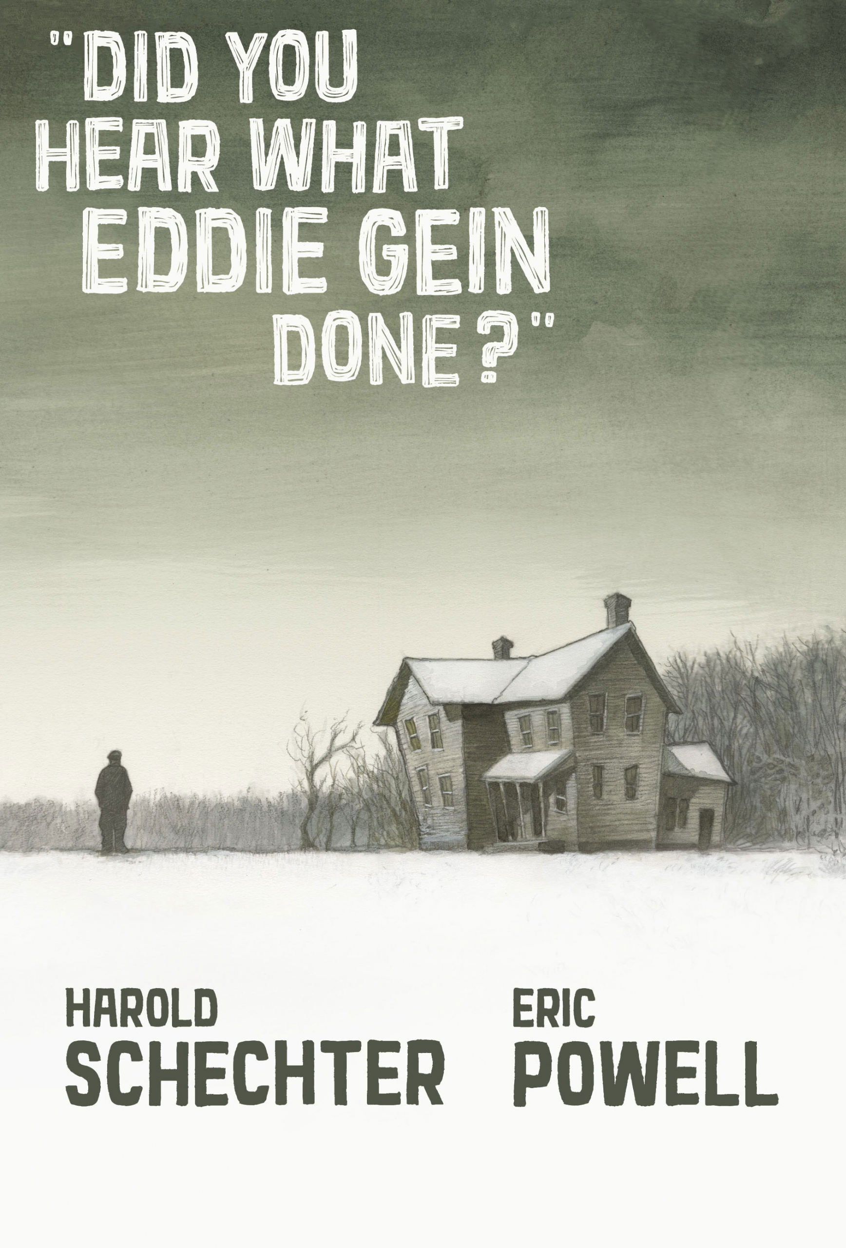 Did You Hear What Eddie Gein Done? graphic novel by by Eric Powell and Harold Schechter